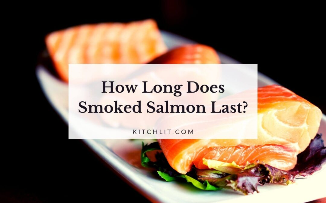 How Long Does Smoked Salmon Last?