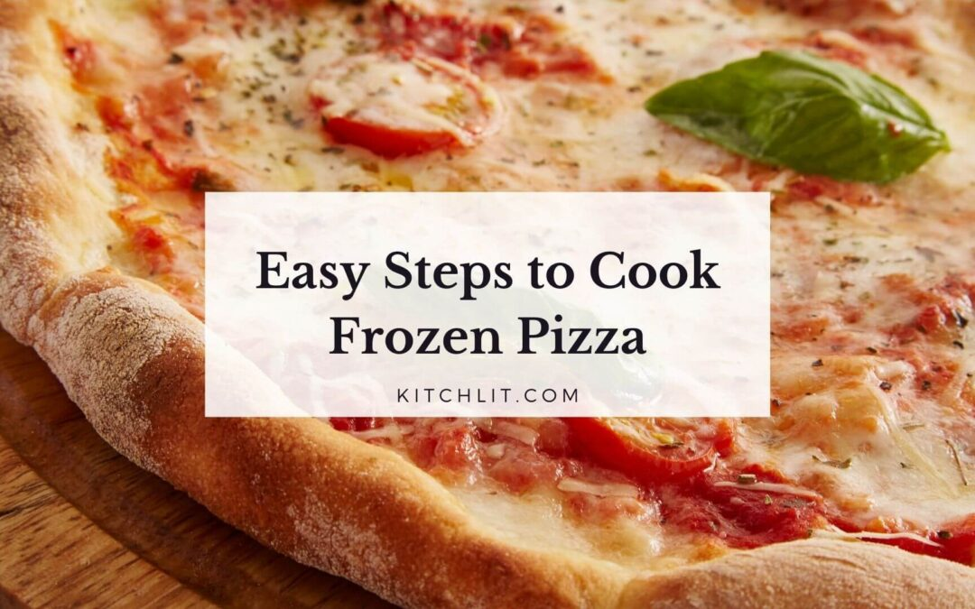 5 Easy Steps to Cook Frozen Pizza